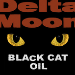 "Neue Delta Moon-Scheibe aus 2012: ""Black Cat Oil"" (Homepage DM)"