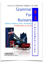 LES CHAPITRES EXPLIQUES ET COMMENTES AVEC DES EXERCICES CORRIGES (B2,C1,C2), le livre de grammaire anglaise destiné aux apprenants de niveau B2 à C2, ainsi qu'aux 1ères et aux terminales. C'est le livre d'anglais idéal pour maîtriser la conjugaison anglai