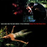 Where The Wild Roses Grow (Nick Cave and the Bad Seeds + Kylie Minogue, Single, 2.10.1995)