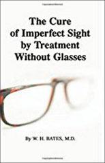 Le Dr Willian Bates - créateur de la méthode naturelle de rééducation de la Vision - livre a telecharger gratuitement
