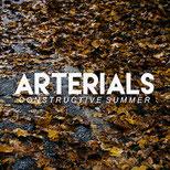 Arterials - Constructive Summer