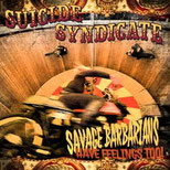 SUICIDE SYNDICATE - Savage Barbarians have feelings too!
