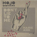 MOJO BROTHERS - Don't lie to me/Mary Ann