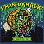 I'M IN DANGER! - Dead&Alive