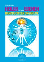 Heilen auf allen Ebenen Handbuch der Organetik von Rolf Hechler