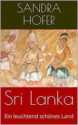 SriLanka-Reisebericht-Hofer #Reiseberichte #SriLanka #Hofer Veranstaltungsportale.de #ebook #amazon