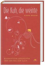 Anzeige TOP Bestseller Empfehlungen - Die Kuh, die weinte - Buddhistische Geschichten über den Weg zum Glück von Ajahn Brahm