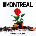 MONTREAL - Hier und heute nicht