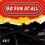 No Fun At - Grit