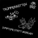 TRÜMMERRATTEN/SYMPTOME STATT URSACHEN