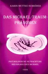 Karin Mettke-Schröder/Das Michael-Traum-Phänomen/Broschürefassung von 2003/Coverentwurf
