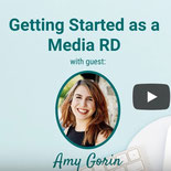 Getting Started as a Media RD with Amy Gorin