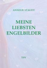 """Das Cover zeigt einen Ausschnitt von Annelie Staudts Engelbild Nr. 14 und drei Schriftzüge sagen """"Annelie Staudt"""", """"Meine liebsten Engelbilder"""" und """"TSV"""""""