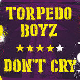 TORPEDO BOYS - Dont't cry