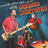 GREASED LIGHTNING - You gotta rock with