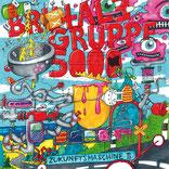 BRUTALE GRUPPE 5000 - Zukunftsmaschine II