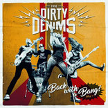 The Dirty Denims - Back with a bang, Part 1