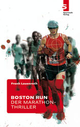 Laufbuch: Boston Run: Der Marathon-Thriller