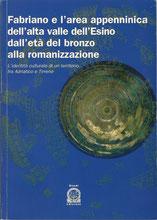 Fabriano e l'area appenninica dell'alta valle dell'Esino dall'età del bronzo alla romanizzazione