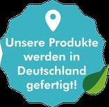 Alle Produkte werden in Deutschland gefertigt!
