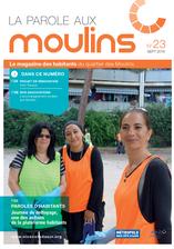 La Parole aux Moulins n°23 : Projet de rénovation urbaine Actu Travaux ; Paroles d'habitants : Maoulida membre de la plateforme habitants ; Interlocuteurs emploi sur le quartier...