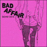 BAD AFFAIR - Demo 2019