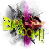 KILL VALMER - Badaboom!