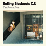 ROLLING BLACKOUTS C.F. - The French Press