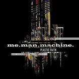 ME.MAN.MACHINE. - Plastic Faith