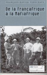 De la Françafrique à la Mafiafrique, François-Xavier Vershave, Tribord (2004).