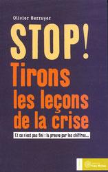Stop ! tirons les leçons de la crise, Olivier Berruyer, Yves Michel (2011).