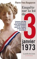 Enquète sur la loi du 3 janvier 1973, Pierre-Yves Rougeyron, Le jardin des livres (2013)