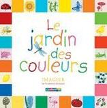 Le jardin des couleurs - Florence Guiraud - Ed. Casterman