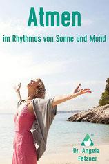 Atmen im Rhytmus von Sonne und Mond - Dr. Angela Fetzner - Autorinnenclub