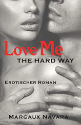 Love me the hard way - Margaux Navara