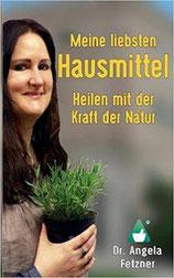 Dr. Angela Fetzner - Meine liebsten Hausmittel - Autorinnenclub