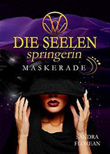 Sandra Florean - Die Seelenspringerin - Maskerade