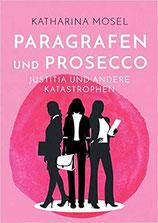 Paragrafen und Prosecco - Katharina Mosel, Janine Achilles