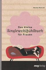 Das kleine Single Wohlfühlbuch - Monika Richrath