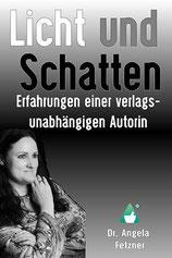 Dr. Angela Fetzner - Licht und Schatten - Autorinnenclub