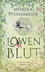 Löwenblut - Monika Pfundmeier - Historischer Roman