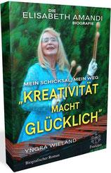 Kreativität macht glücklich - Biografie Elisabeth Amandi von Yngra Wieland