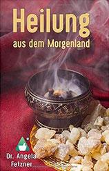 Dr. Angela Fetzner - Heilung aus dem Morgenland - Autorinnenclub