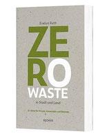 Zero Waste in Stadt und Land, Autorin Evelyn Rath