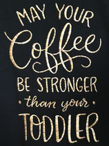 Tablier ou T-shirt brodé-Coffee be stronger