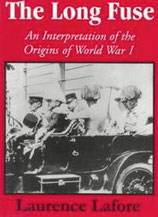The Long Fuse by Lafore: still-definitive book on World War I's origins