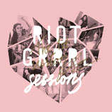 RIOT GRRRLS - The Riot Grrrl Sessions