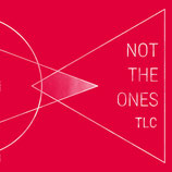 Not the ones - TLC