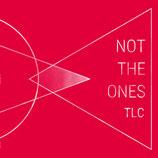 Not the ones - TLC