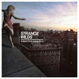 """Strange Wilds - """"Starved For"""""""